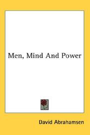 Men, Mind And Power by David Abrahamsen