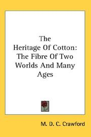 The heritage of cotton by M. D. C. Crawford