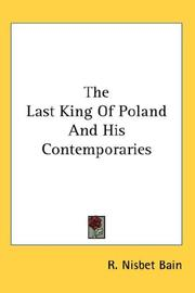 The last king of Poland and his contemporaries by R. Nisbet Bain