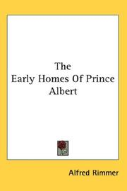 The early homes of Prince Albert by Alfred Rimmer