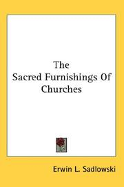 The Sacred Furnishings Of Churches by Erwin L. Sadlowski
