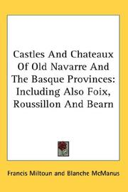 Castles And Chateaux Of Old Navarre And The Basque Provinces by Francis Miltoun