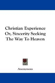 Christian Experience Or, Sincerity Seeking The Way To Heaven
