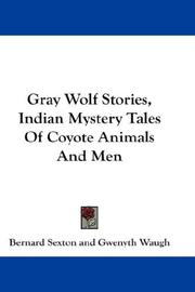 Gray Wolf Stories, Indian Mystery Tales Of Coyote Animals And Men PDF