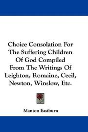 Choice Consolation For The Suffering Children Of God Compiled From The Writings Of Leighton, Romaine, Cecil, Newton, Winslow, Etc PDF