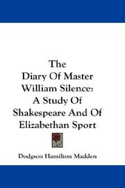 The diary of Master William Silence by Dodgson Hamilton Madden