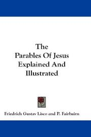 The Parables Of Jesus Explained And Illustrated by Friedrich Gustav Lisco
