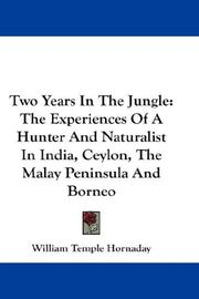 Two years in the jungle by William Temple Hornaday