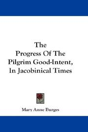 The progress of the pilgrim Good-Intent, in Jacobinical times PDF