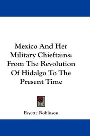 Mexico and her military chieftains by Fayette Robinson