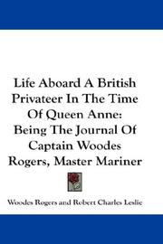 Life aboard a British privateer in the time of Queen Anne by Woodes Rogers