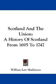 Scotland And The Union by William Law Mathieson