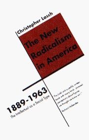 The new radicalism in America, 1889-1963 by Christopher Lasch