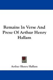 Remains in verse and prose of Arthur Henry Hallam by Arthur Henry Hallam