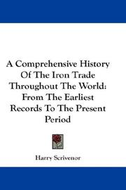 A Comprehensive History Of The Iron Trade Throughout The World PDF