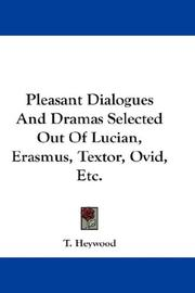 Pleasant Dialogues And Dramas Selected Out Of Lucian, Erasmus, Textor, Ovid, Etc PDF
