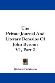 The Private Journal And Literary Remains Of John Byrom PDF