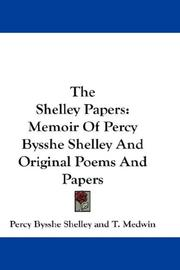 Cover of: The Shelley Papers by Percy Bysshe Shelley, T. Medwin