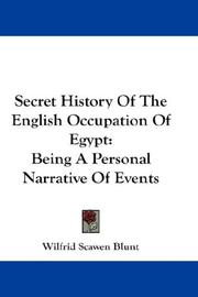 Secret history of the English occupation of Egypt by Blunt, Wilfrid Scawen
