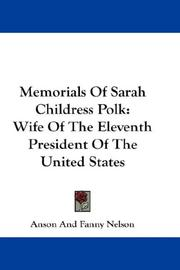 Memorials Of Sarah Childress Polk PDF