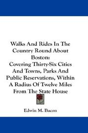 Walks And Rides In The Country Round About Boston by Edwin M. Bacon