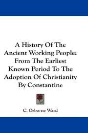 History of the ancient working people by C. Osborne Ward