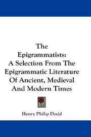 The epigrammatists by Henry Philip Dodd