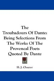 The troubadours of Dante by H. J. Chaytor