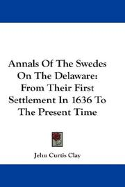 Annals of the Swedes on the Delaware by Jehu Curtis Clay