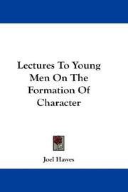 Lectures To Young Men On The Formation Of Character by Joel Hawes