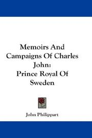 Memoirs and campaigns of Charles John by John Philippart