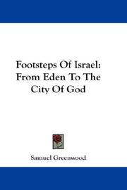 Footsteps Of Israel by Samuel Greenwood