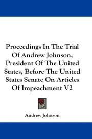 Proceedings In The Trial Of Andrew Johnson, President Of The United States, Before The United States Senate On Articles Of Impeachment V2 PDF
