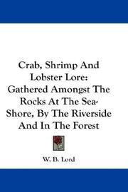 Crab, Shrimp And Lobster Lore by W. B. Lord
