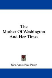 The mother of Washington and her times by Sara Agnes Rice Pryor