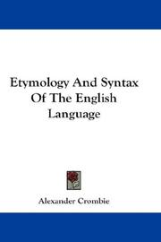 The etymology and syntax of the English language by Crombie, Alexander