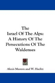 The Israel of the Alps by Muston, Alexis.