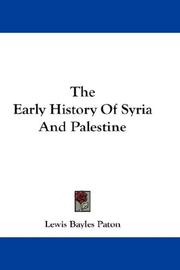 The early history of Syria and Palestine by Lewis Bayles Paton