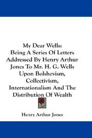 My dear Wells by Henry Arthur Jones