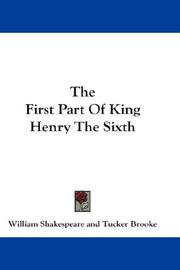 Cover of: The First Part Of King Henry The Sixth by William Shakespeare