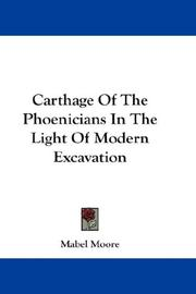Carthage of the Phoenicians in the light of modern excavation by Mabel Moore