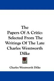 The papers of a critic by Charles Wentworth Dilke