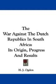 The War Against The Dutch Republics In South Africa by H. J. Ogden