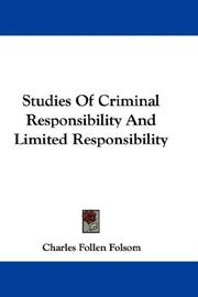 Studies of criminal responsibility and limited responsibility by Charles Follen Folsom