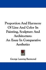 Proportion and harmony of line and color in painting, sculpture, and architecture by George Lansing Raymond