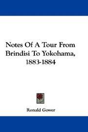 Notes Of A Tour From Brindisi To Yokohama, 1883-1884 PDF
