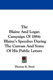 The Blaine And Logan Campaign Of 1884 by Thomas B. Boyd