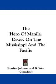 The Hero Of Manila by Johnson, Rossiter