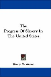 The progress of slavery in the United States by George M. Weston