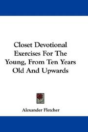 Closet Devotional Exercises For The Young, From Ten Years Old And Upwards PDF